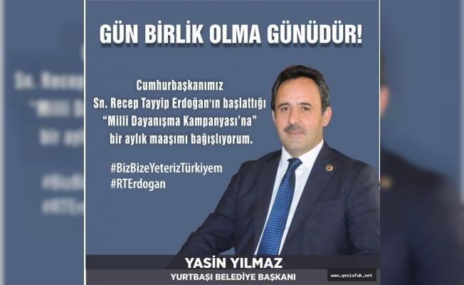 """BAŞKAN YILMAZ 1 AYLIK MAAŞINI BAĞIŞLADI"""