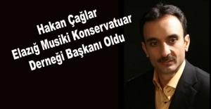 Hakan Çağlar Elazığ Musiki konservatuar Derneği Başkanı Oldu