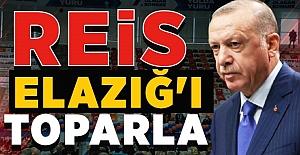 REİS ELAZIĞ'I TOPARLA